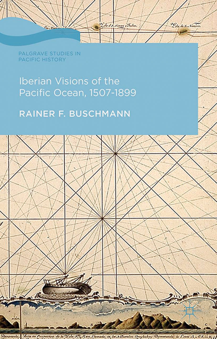 Buschmann, Rainer F. - Iberian Visions of the Pacific Ocean, 1507–1899, ebook