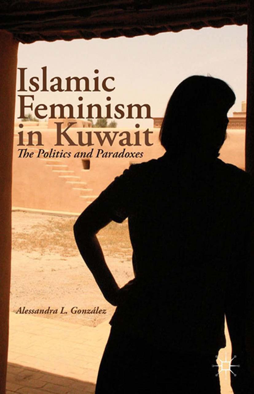 González, Alessandra L. - Islamic Feminism in Kuwait, ebook