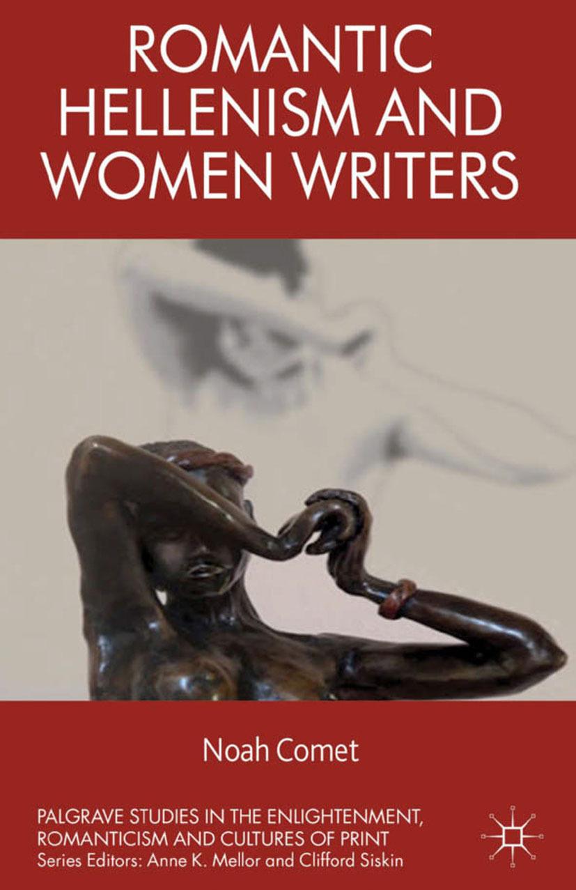 Comet, Noah - Romantic Hellenism and Women Writers, ebook
