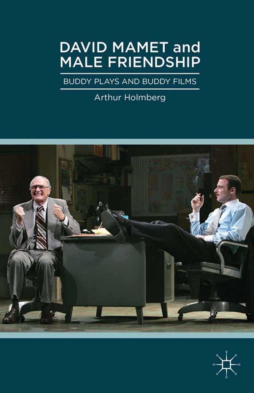 Holmberg, Arthur - David Mamet and Male Friendship, ebook