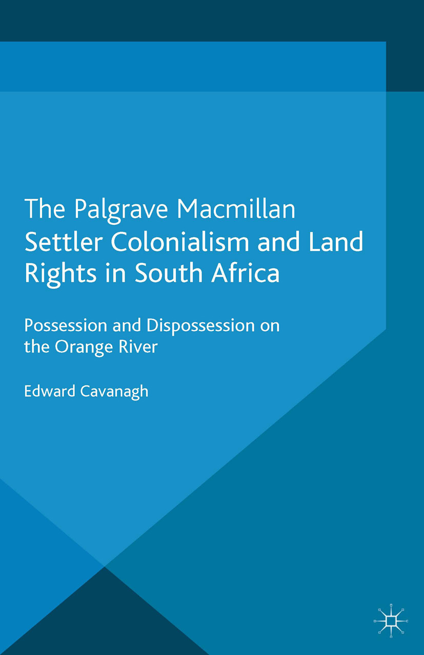 Cavanagh, Edward - Settler Colonialism and Land Rights in South Africa, ebook