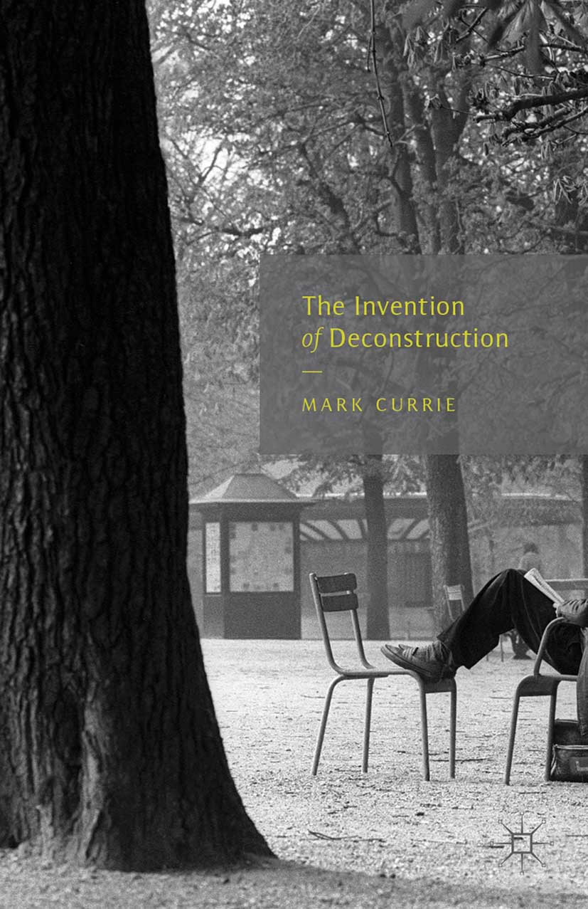 Currie, Mark - The Invention of Deconstruction, e-bok