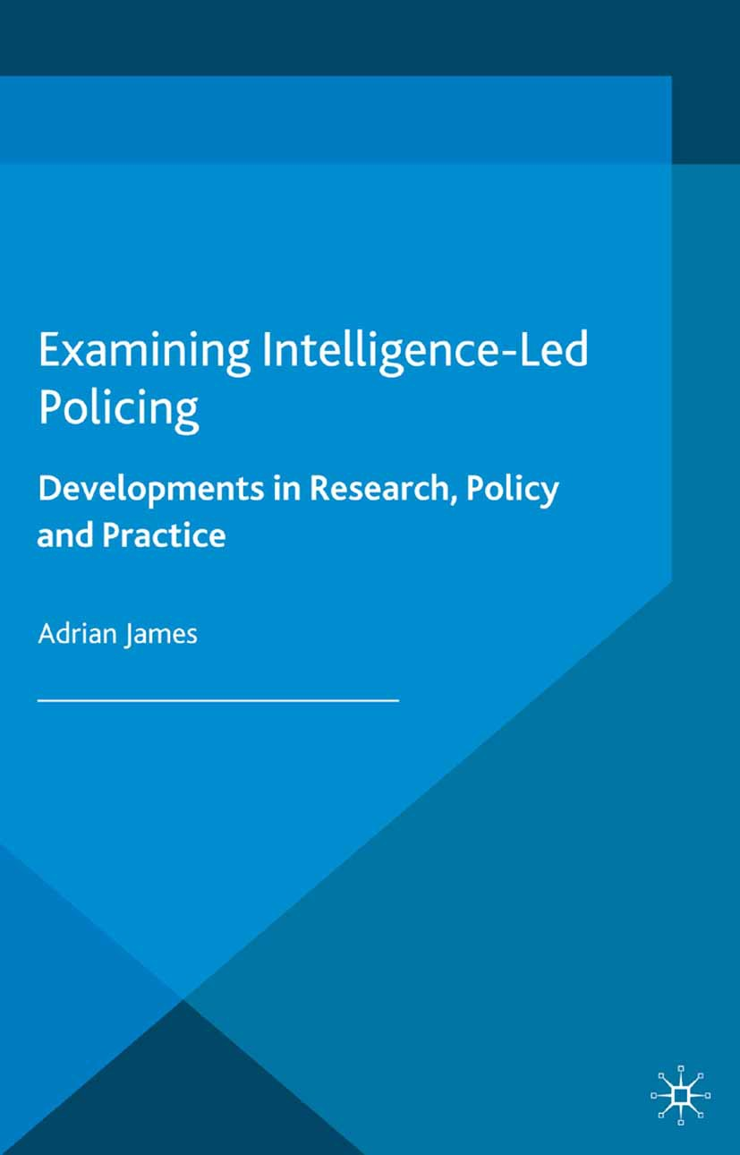 James, Adrian - Examining Intelligence-Led Policing, ebook