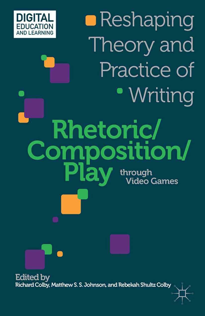 Colby, Rebekah Shultz - Rhetoric/Composition/Play through Video Games, ebook
