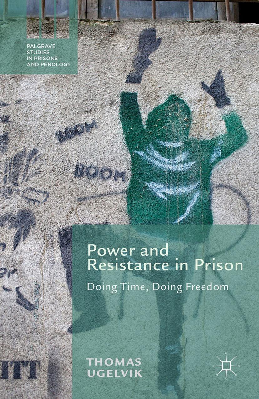Ugelvik, Thomas - Power and Resistance in Prison, ebook