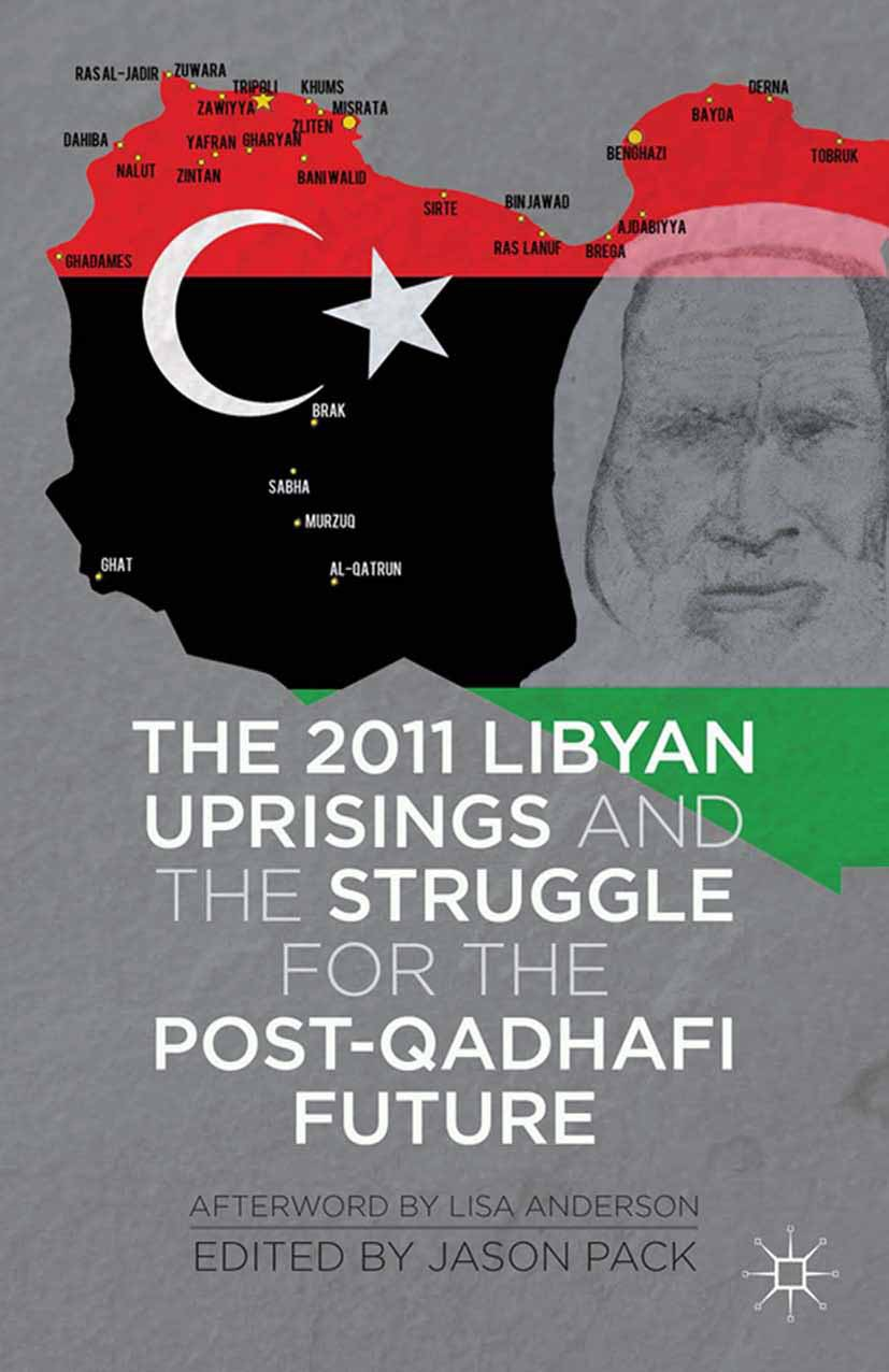 Pack, Jason - The 2011 Libyan Uprisings and the Struggle for the Post-Qadhafi Future, ebook