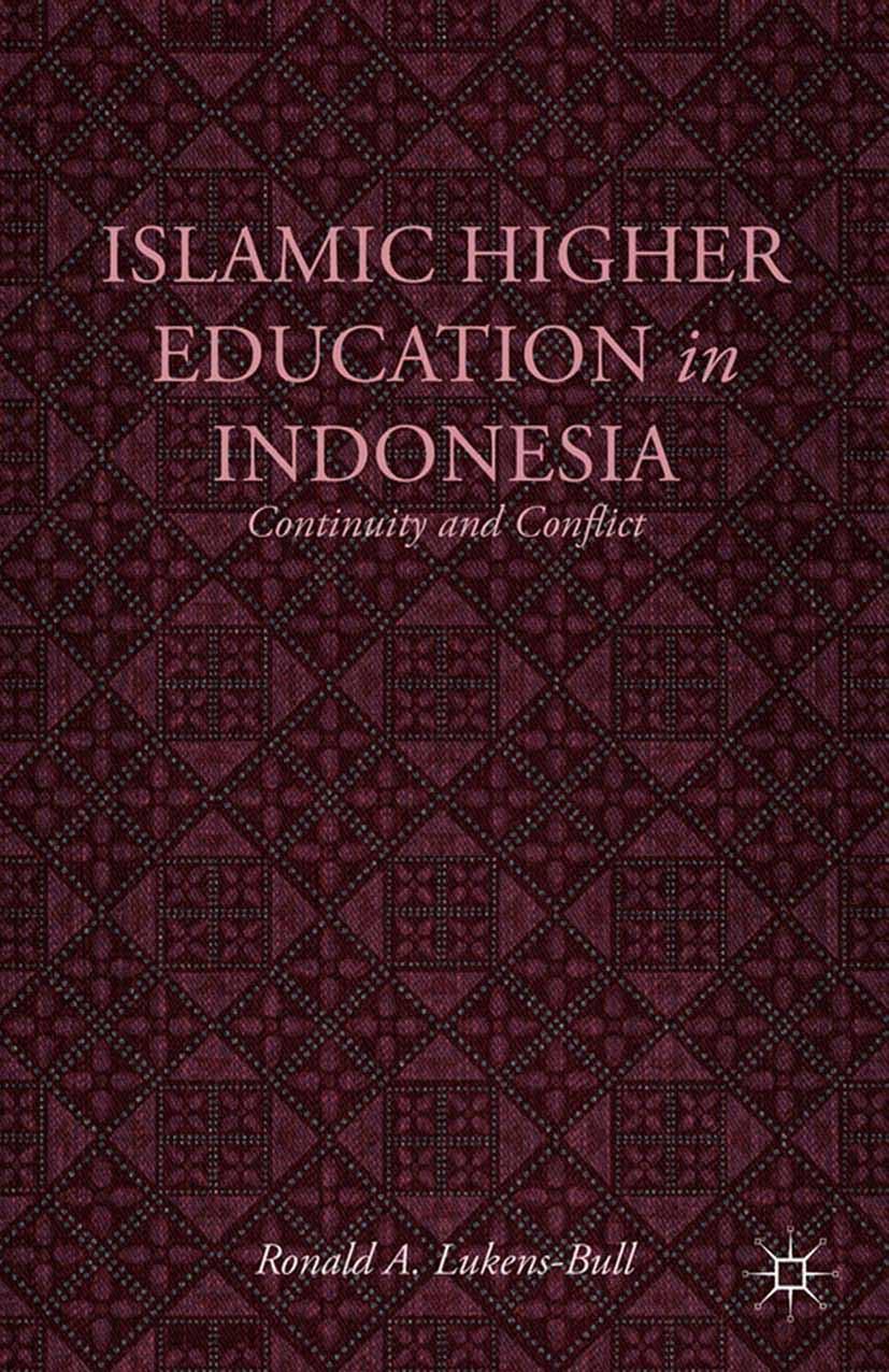 Lukens-Bull, Ronald A. - Islamic Higher Education in Indonesia, ebook