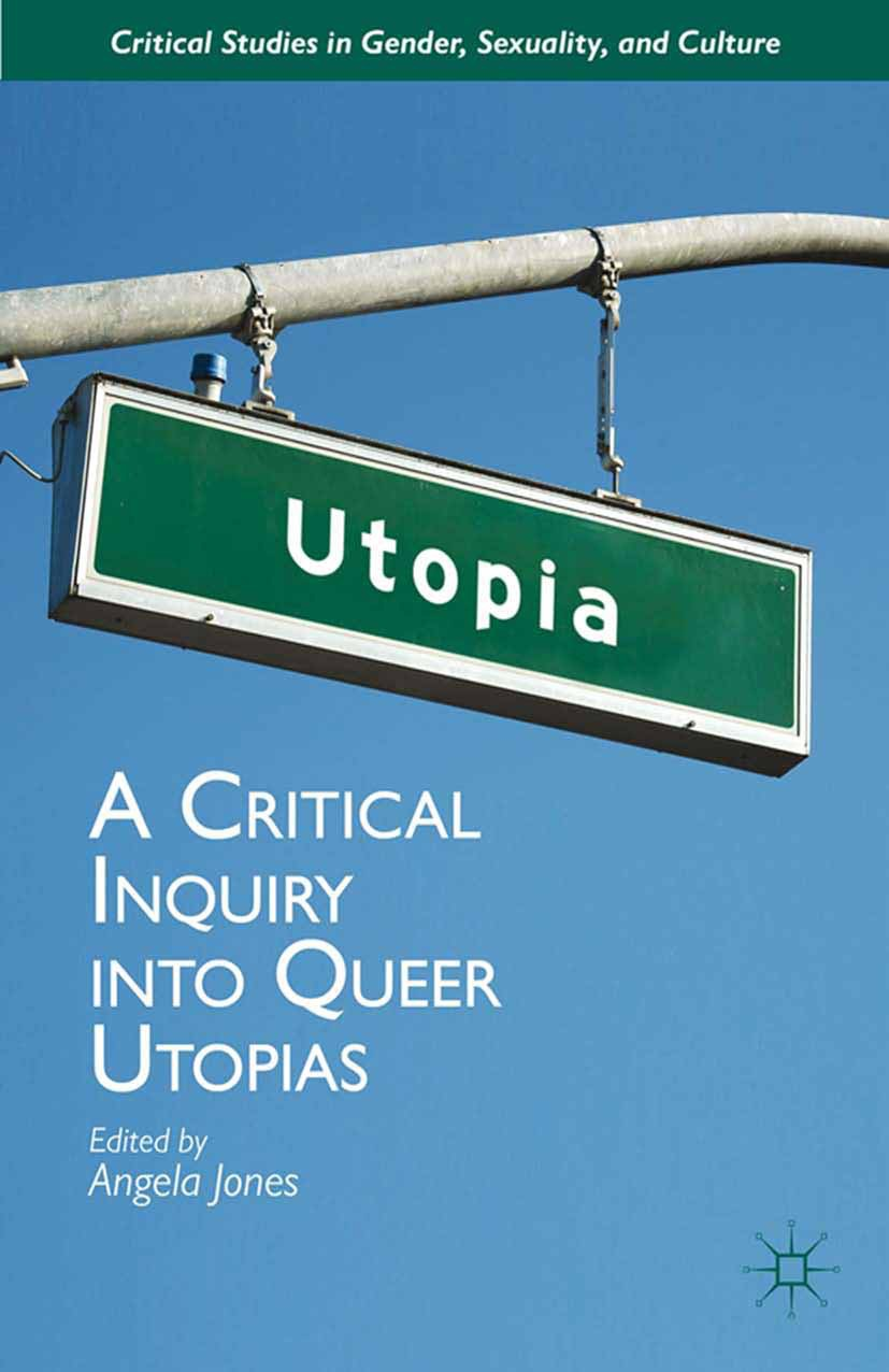 Jones, Angela - A Critical Inquiry into Queer Utopias, ebook
