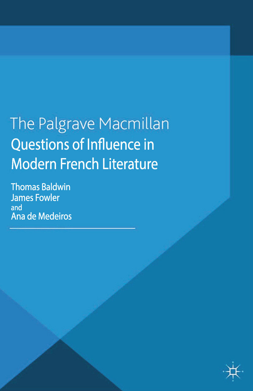 Baldwin, Thomas - Questions of Influence in Modern French Literature, ebook