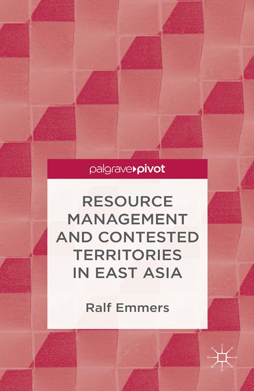 Emmers, Ralf - Resource Management and Contested Territories in East Asia, ebook