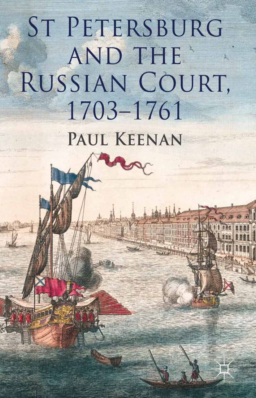 Keenan, Paul - St Petersburg and the Russian Court, 1703–1761, ebook