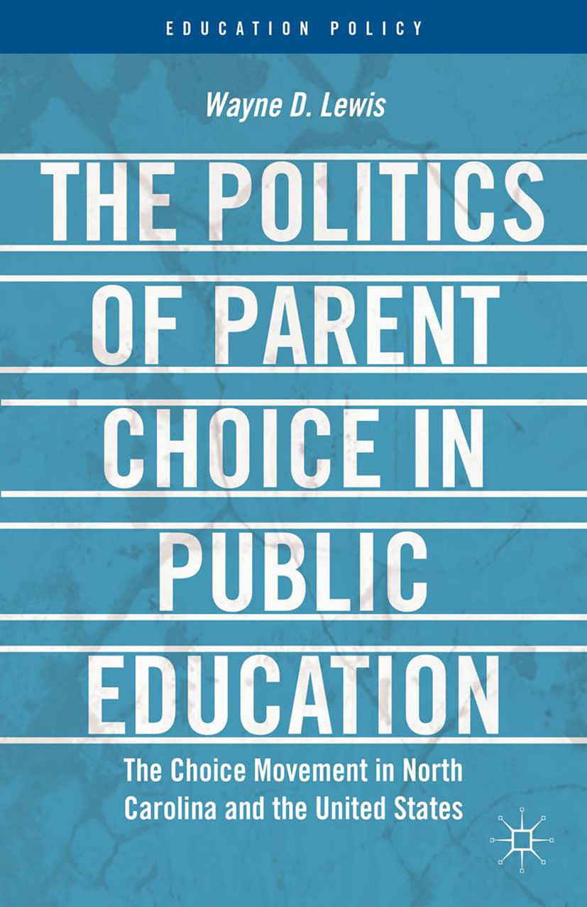 Lewis, Wayne D. - The Politics of Parent Choice in Public Education, ebook