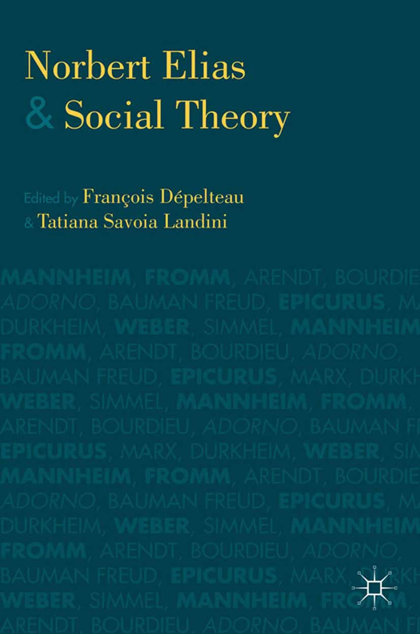 Dépelteau, François - Norbert Elias and Social Theory, ebook