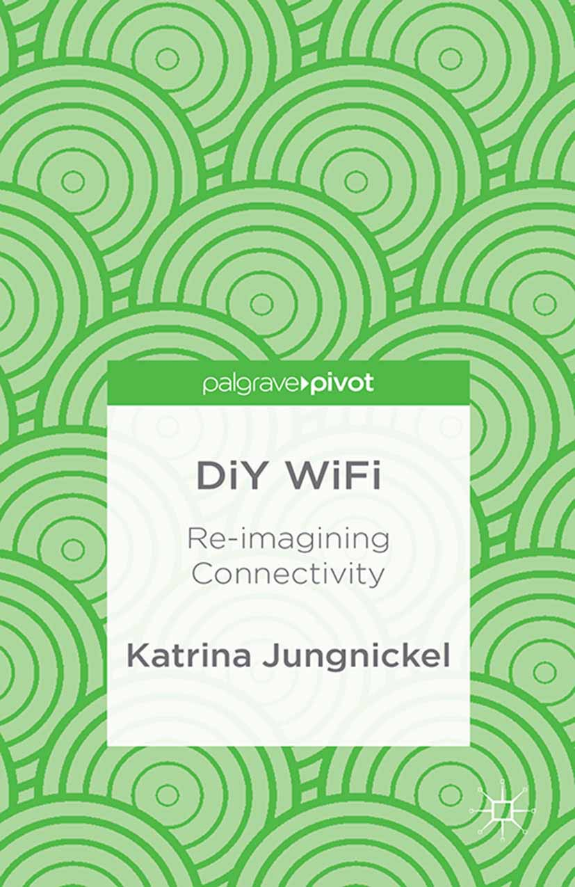 Jungnickel, Katrina - DiY WiFi: Re-imagining Connectivity, ebook