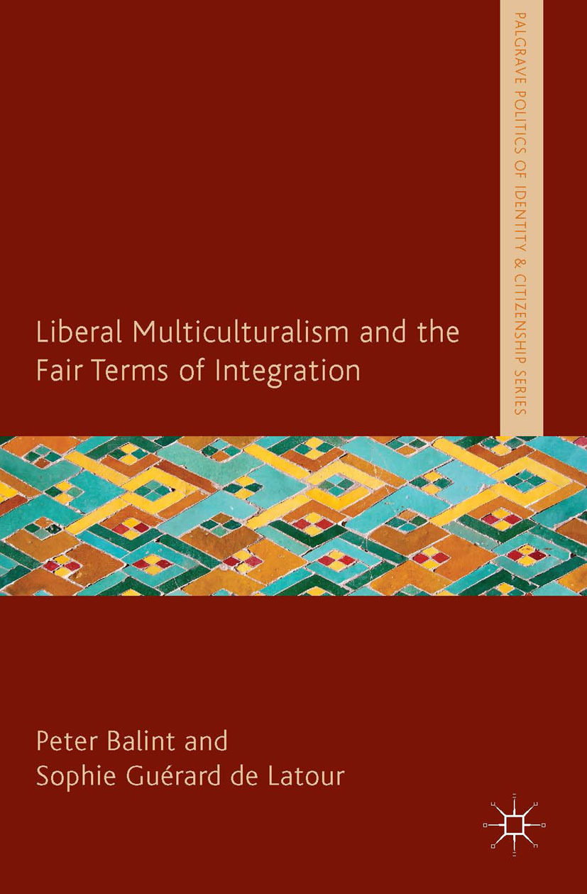 Balint, Peter - Liberal Multiculturalism and the Fair Terms of Integration, ebook