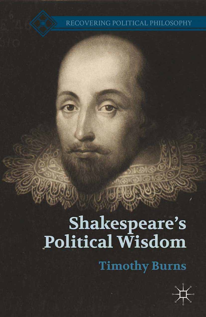 Burns, Timothy W. - Shakespeare's Political Wisdom, ebook