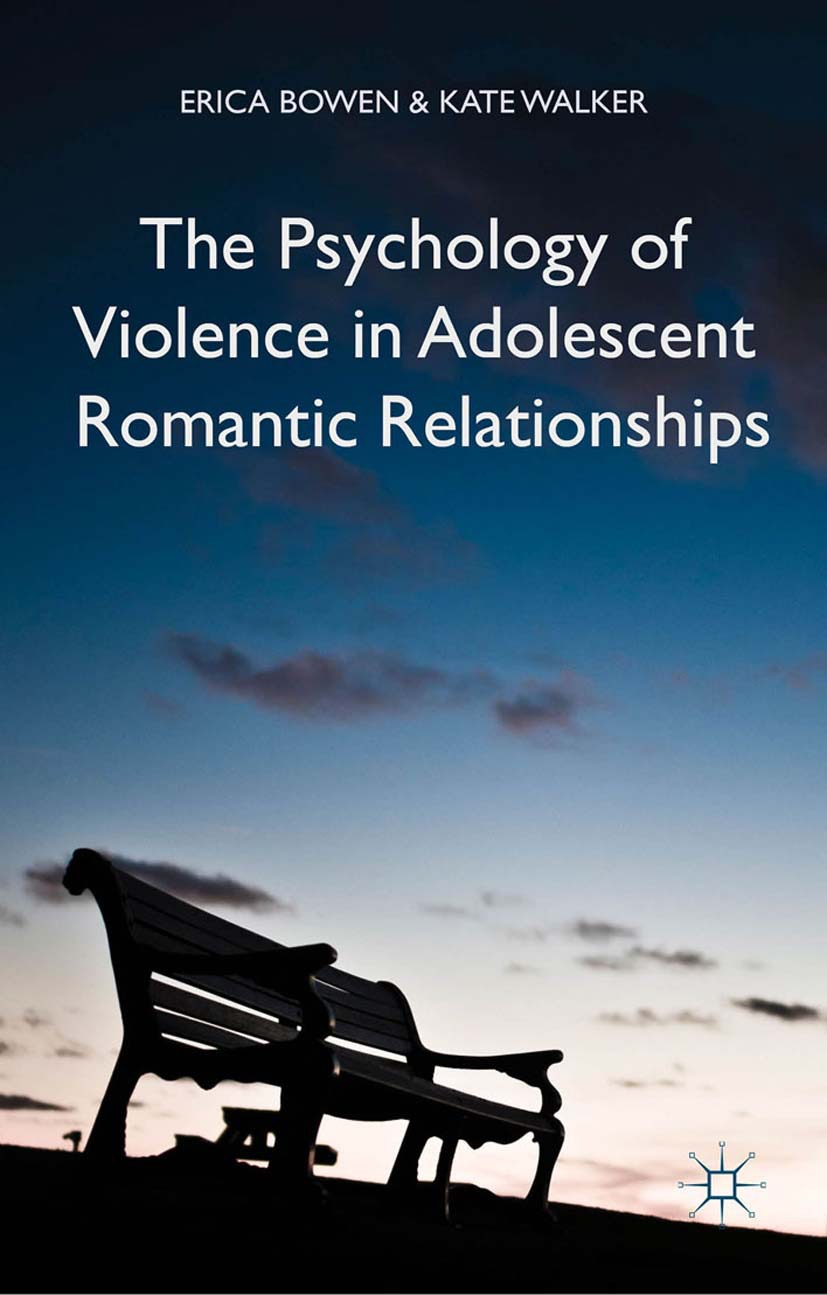 Bowen, Erica - The Psychology of Violence in Adolescent Romantic Relationships, ebook