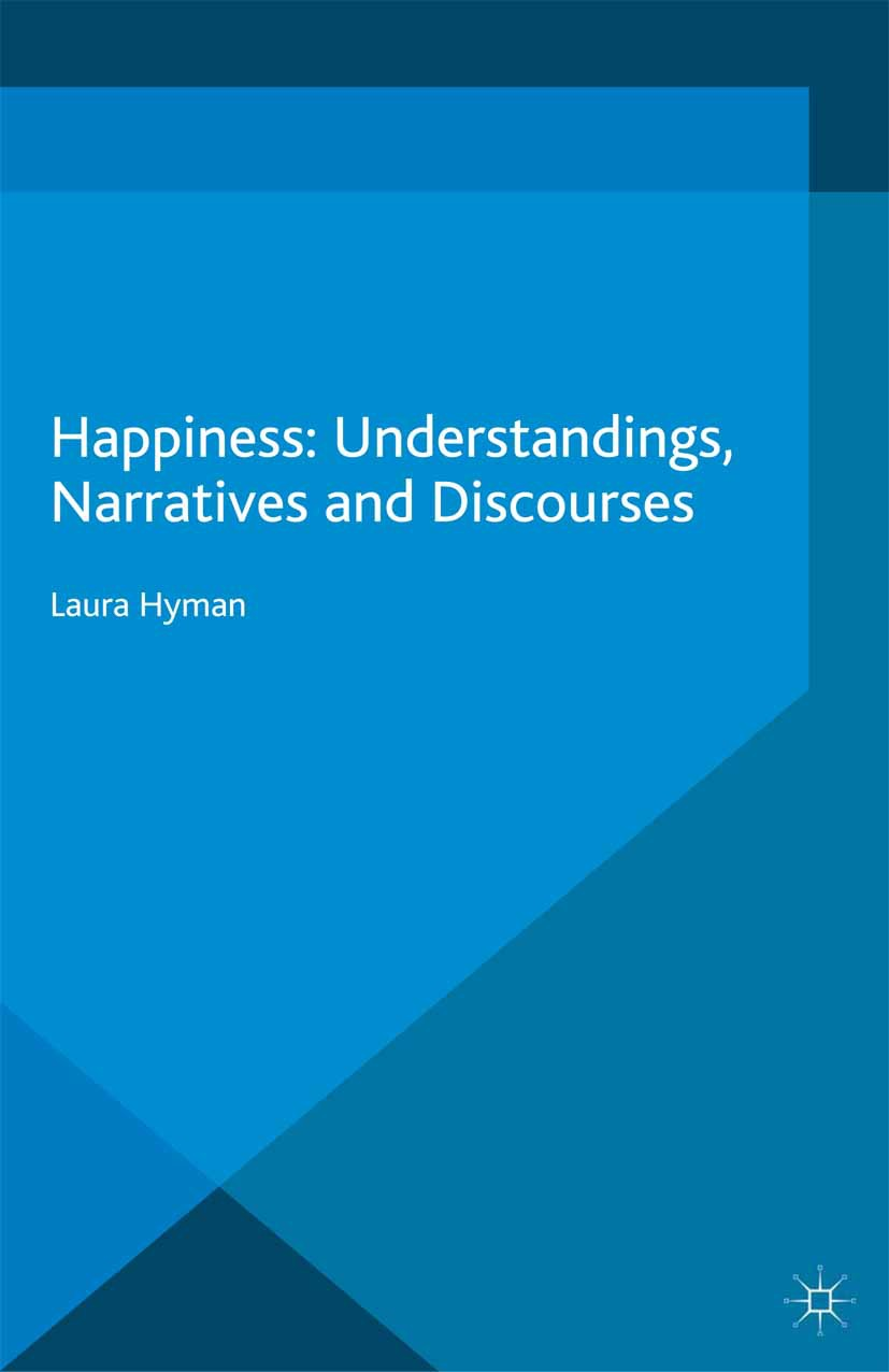 Hyman, Laura - Happiness: Understandings, Narratives and Discourses, ebook
