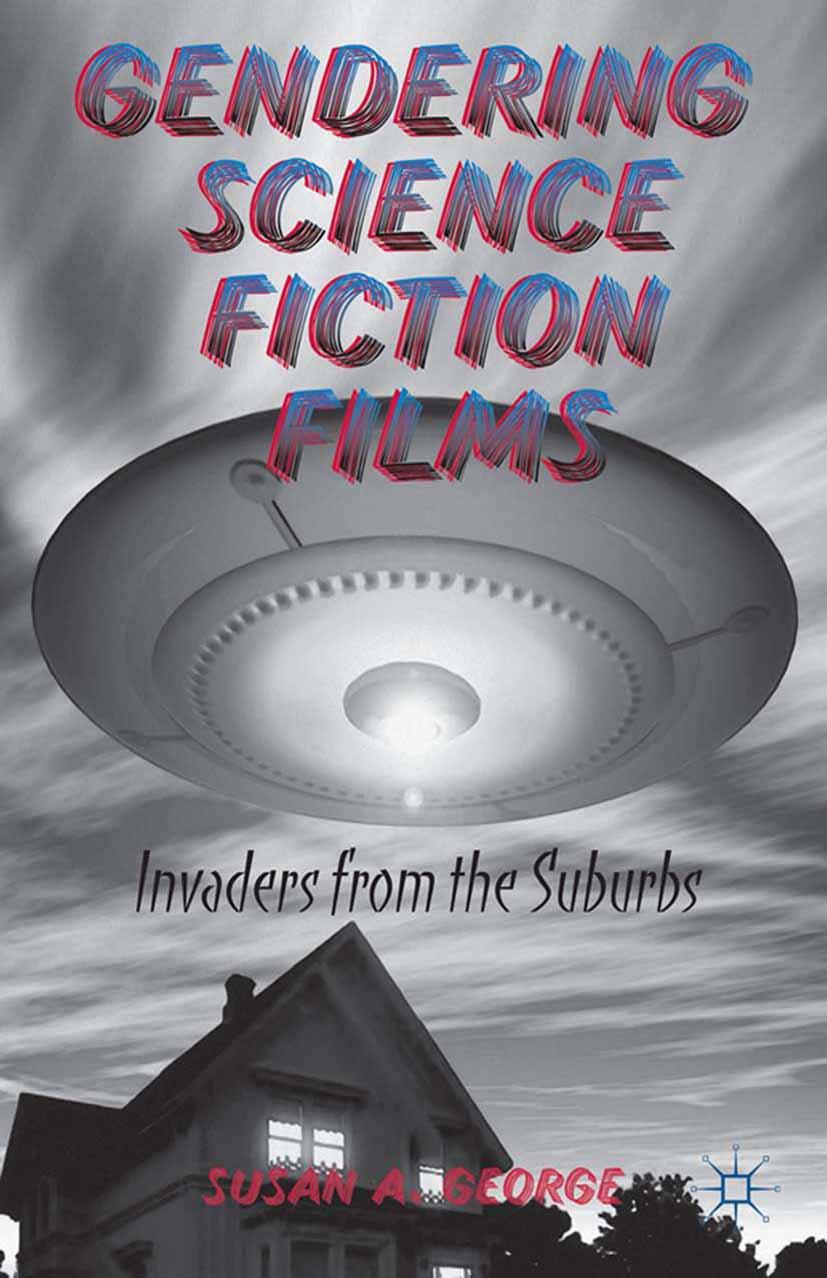 George, Susan A. - Gendering Science Fiction Films, ebook