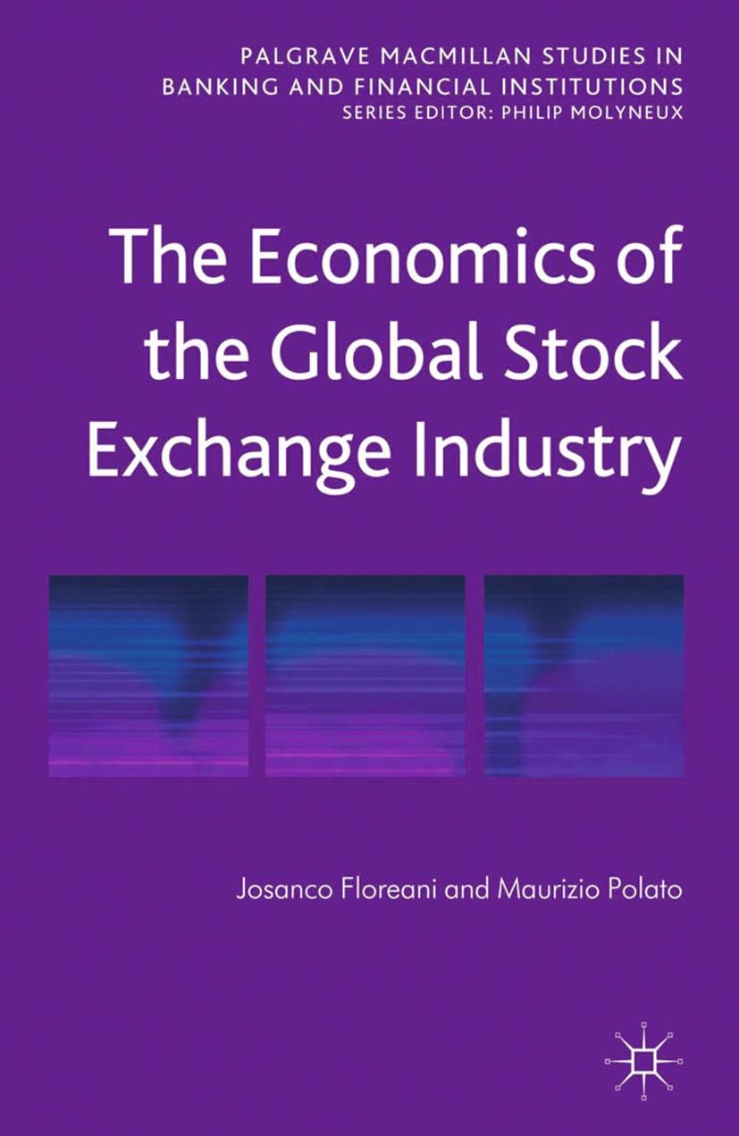 Floreani, Josanco - The Economics of the Global Stock Exchange Industry, ebook