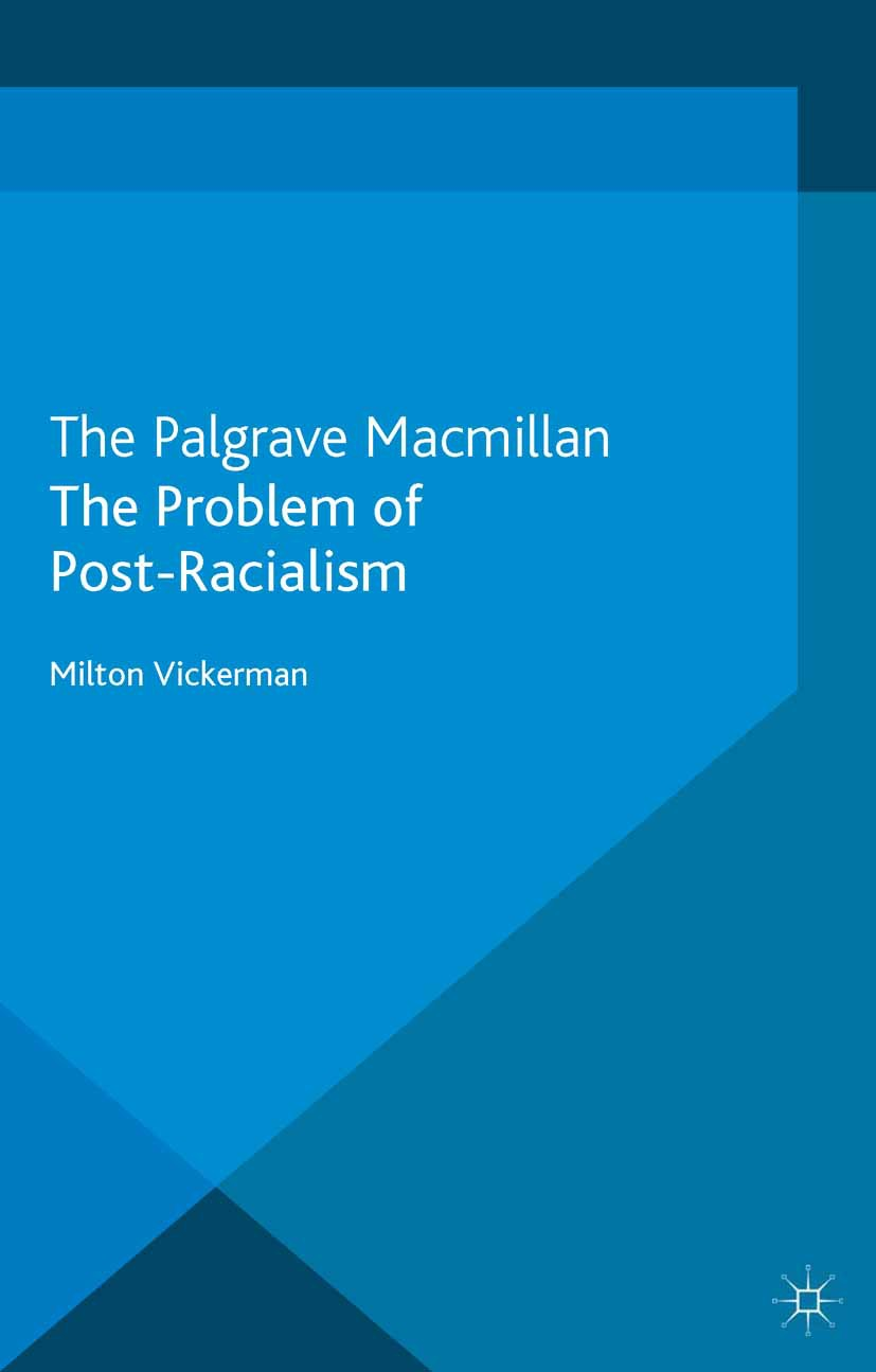 Vickerman, Milton - The Problem of Post-Racialism, ebook