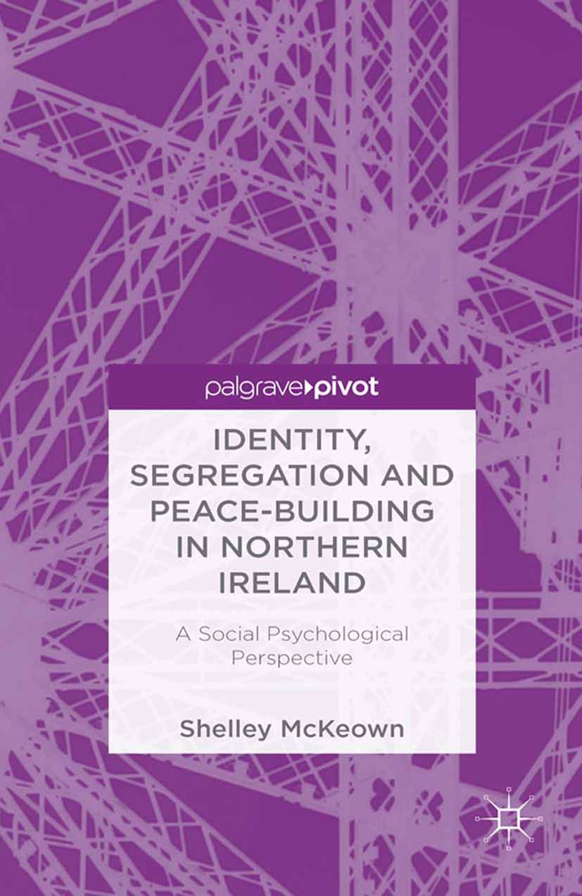 McKeown, Shelley - Identity, Segregation and Peace-Building in Northern Ireland: A Social Psychological Perspective, ebook