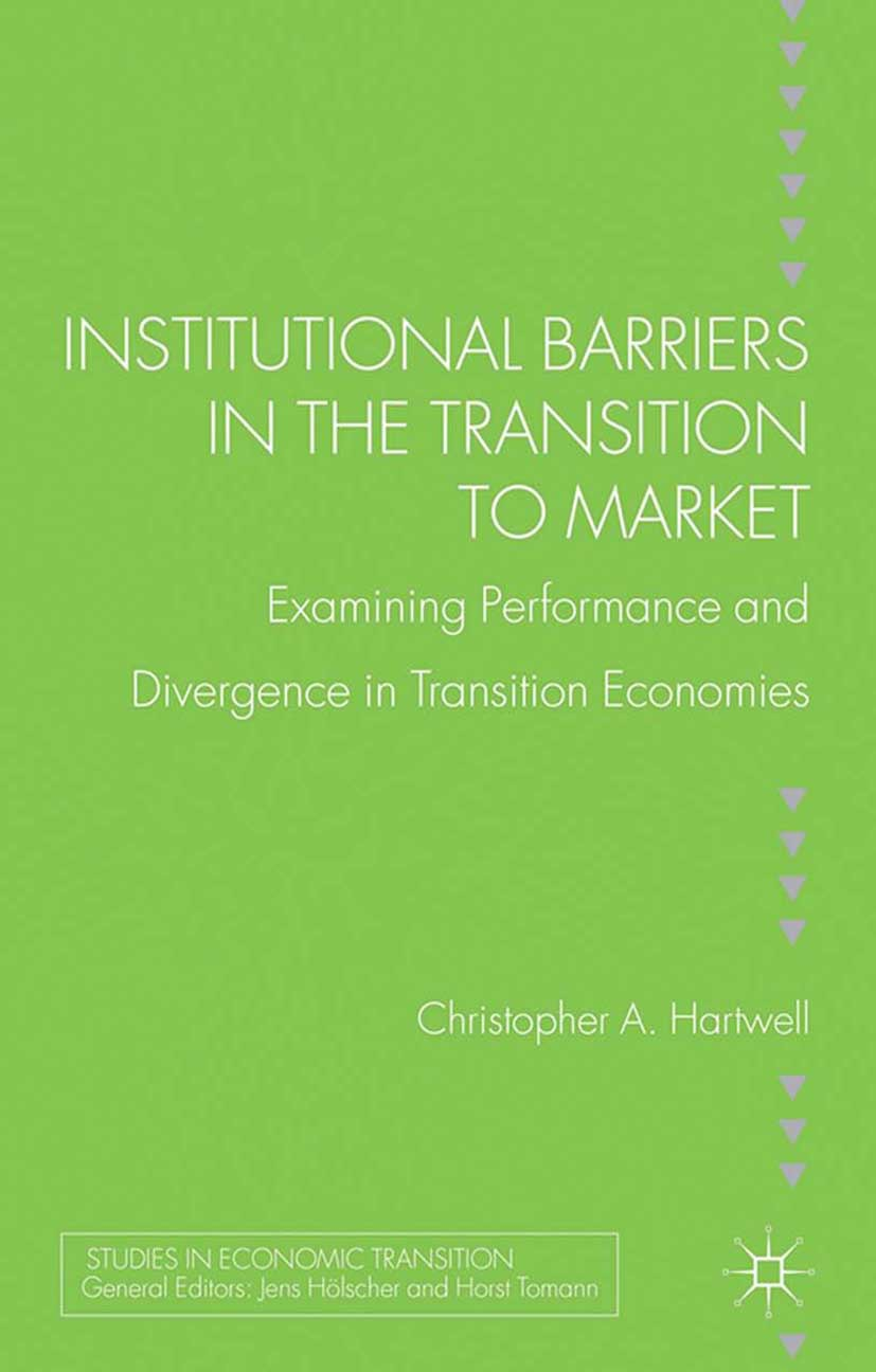 Hartwell, Christopher A. - Institutional Barriers in the Transition to Market, ebook