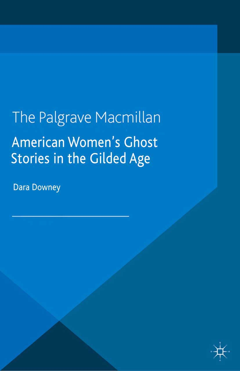 Downey, Dara - American Women's Ghost Stories in the Gilded Age, ebook