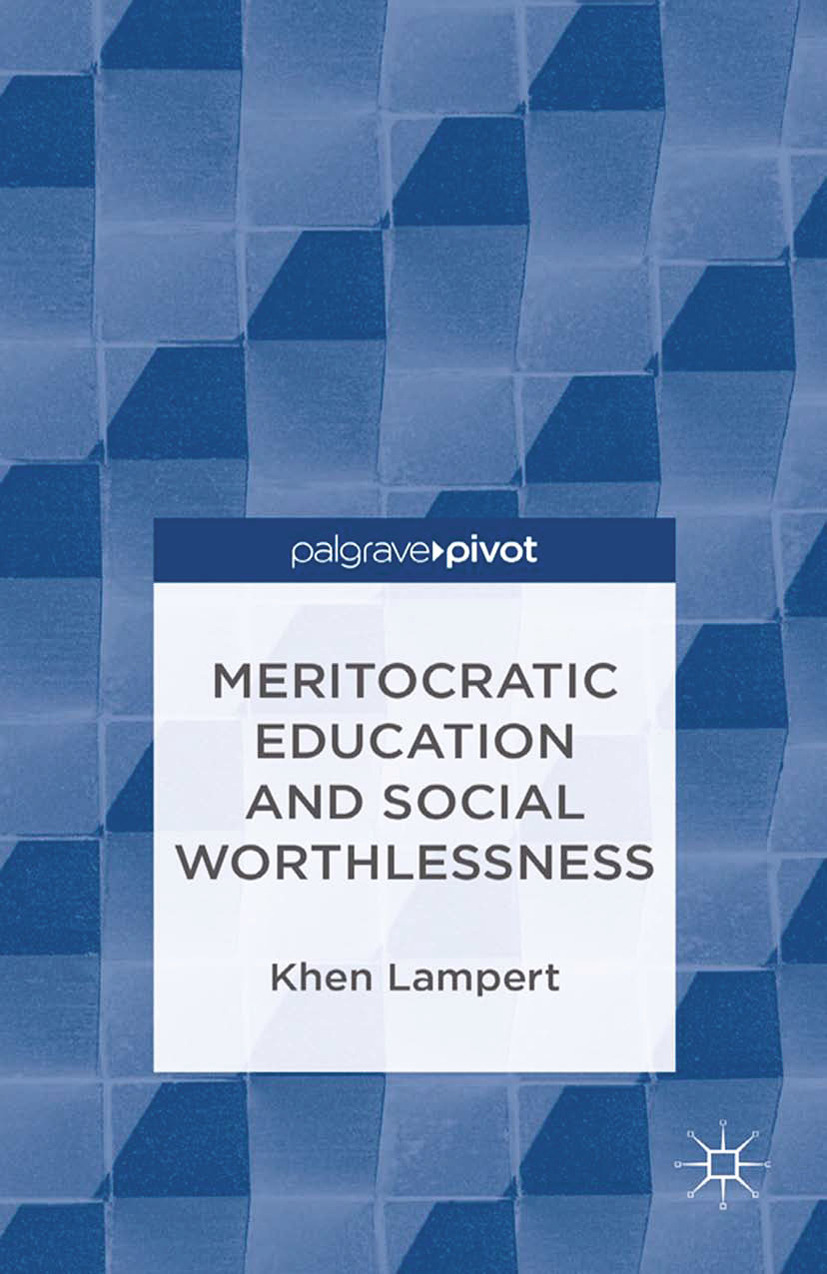Lampert, Khen - Meritocratic Education and Social Worthlessness, ebook
