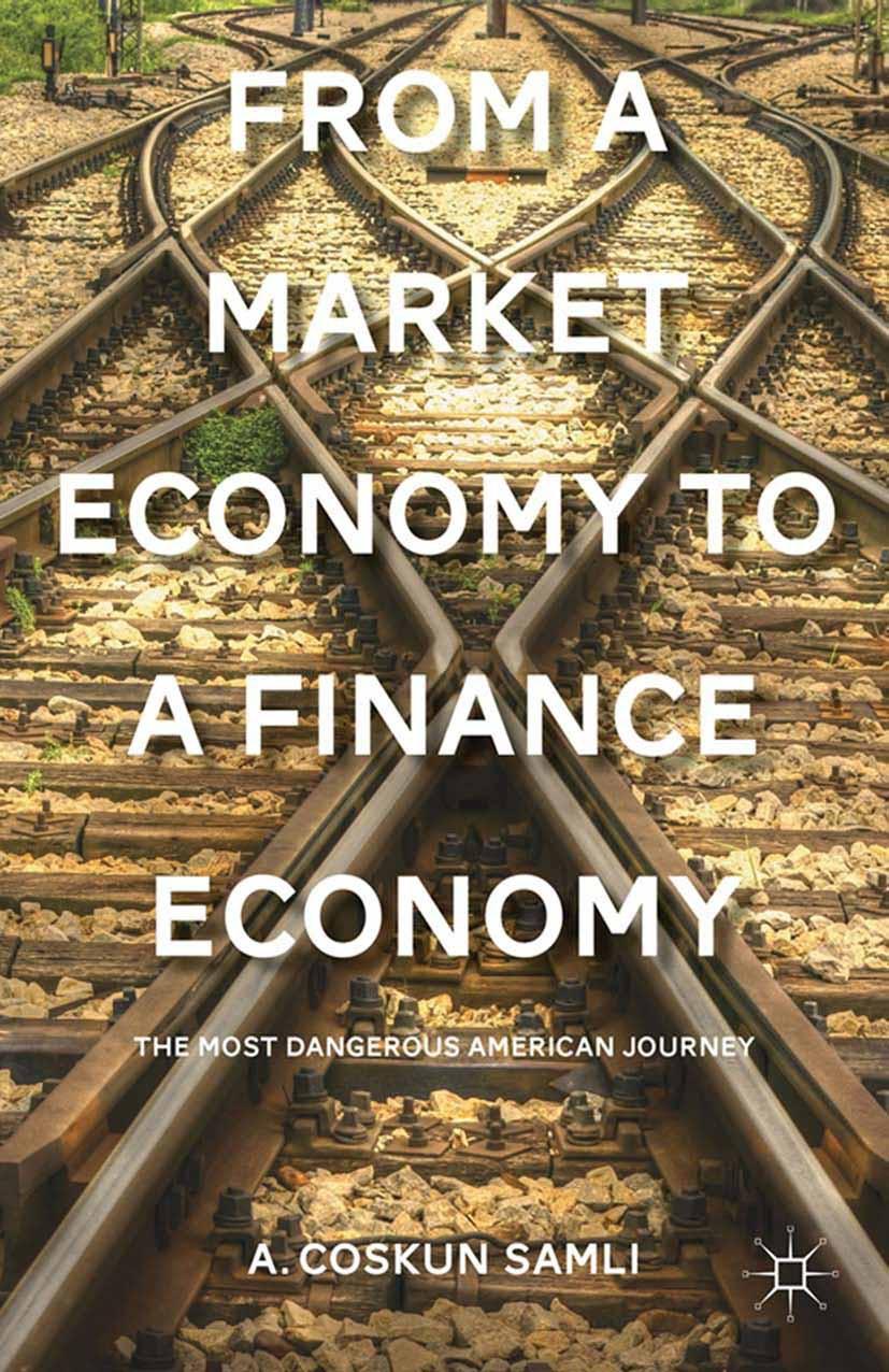 Samli, A. Coskun - From a Market Economy to a Finance Economy, ebook