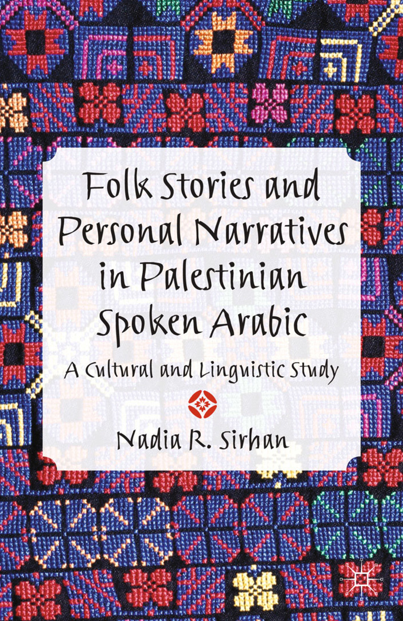 Sirhan, Nadia R. - Folk Stories and Personal Narratives in Palestinian Spoken Arabic, ebook