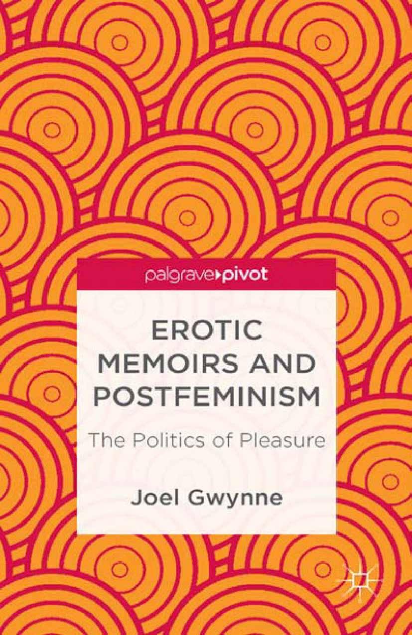 Gwynne, Joel - Erotic Memoirs and Postfeminism: The Politics of Pleasure, ebook