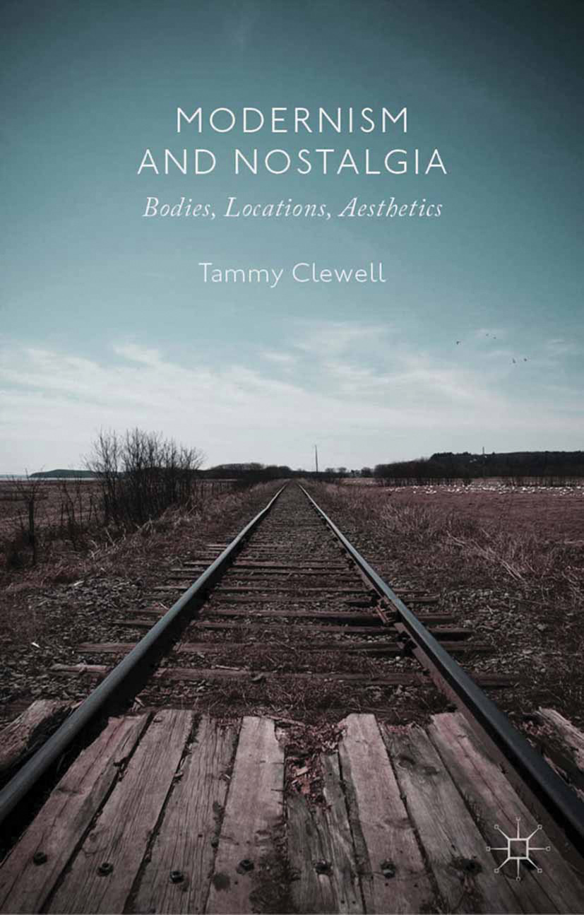 Clewell, Tammy - Modernism and Nostalgia, ebook