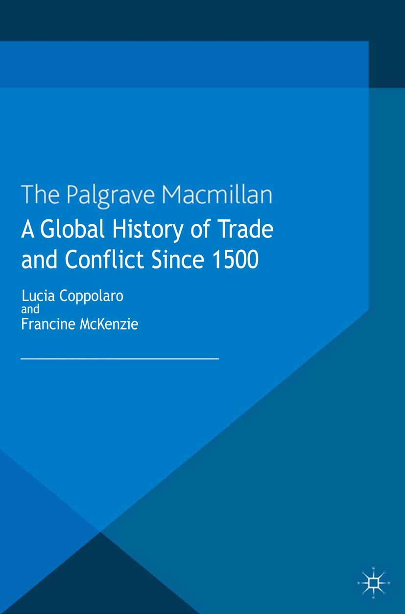 Coppolaro, Lucia - A Global History of Trade and Conflict since 1500, ebook