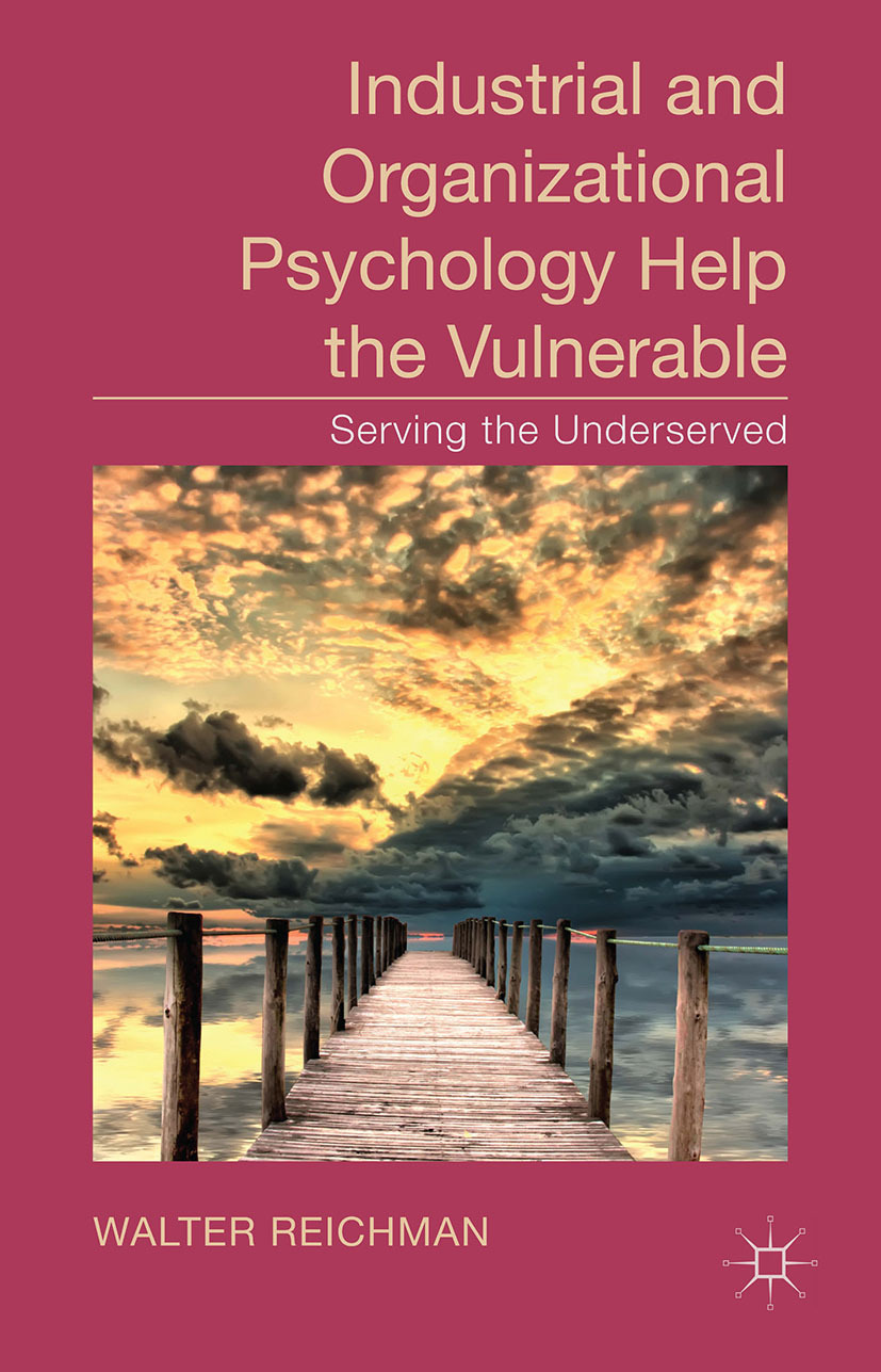 Reichman, Walter - Industrial and Organizational Psychology Help the Vulnerable, ebook