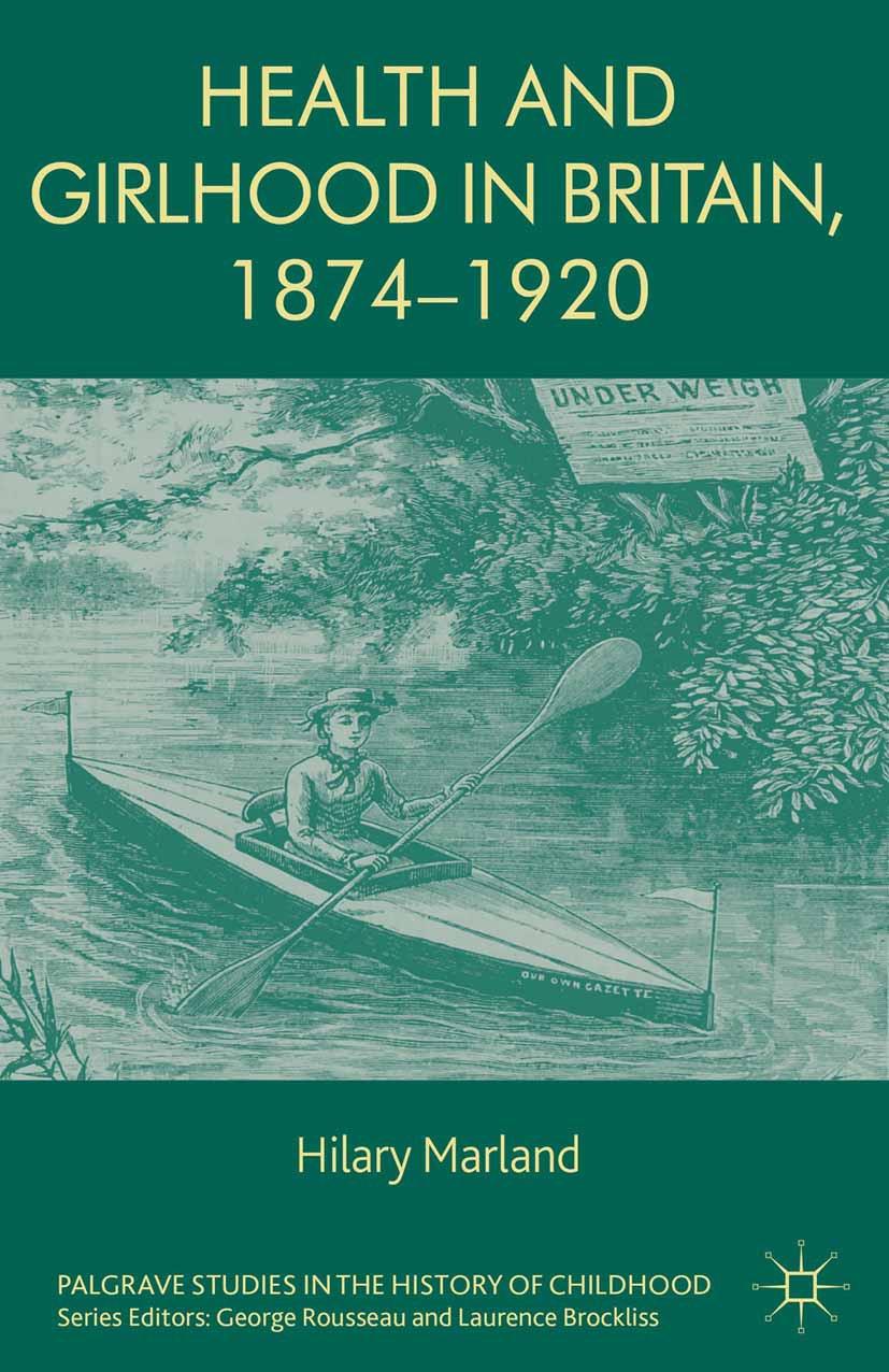 Marland, Hilary - Health and Girlhood in Britain, 1874–1920, ebook