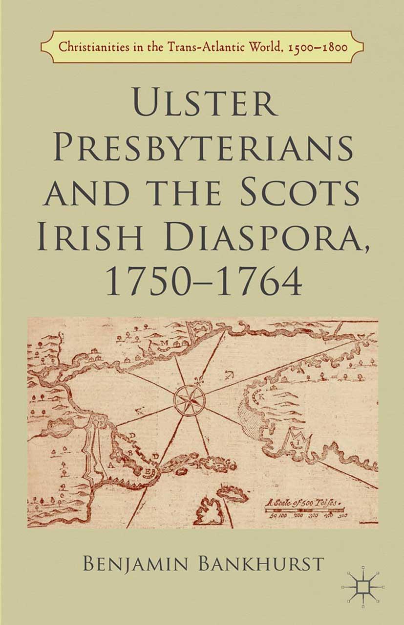 Bankhurst, Benjamin - Ulster Presbyterians and the Scots Irish Diaspora, 1750–1764, ebook