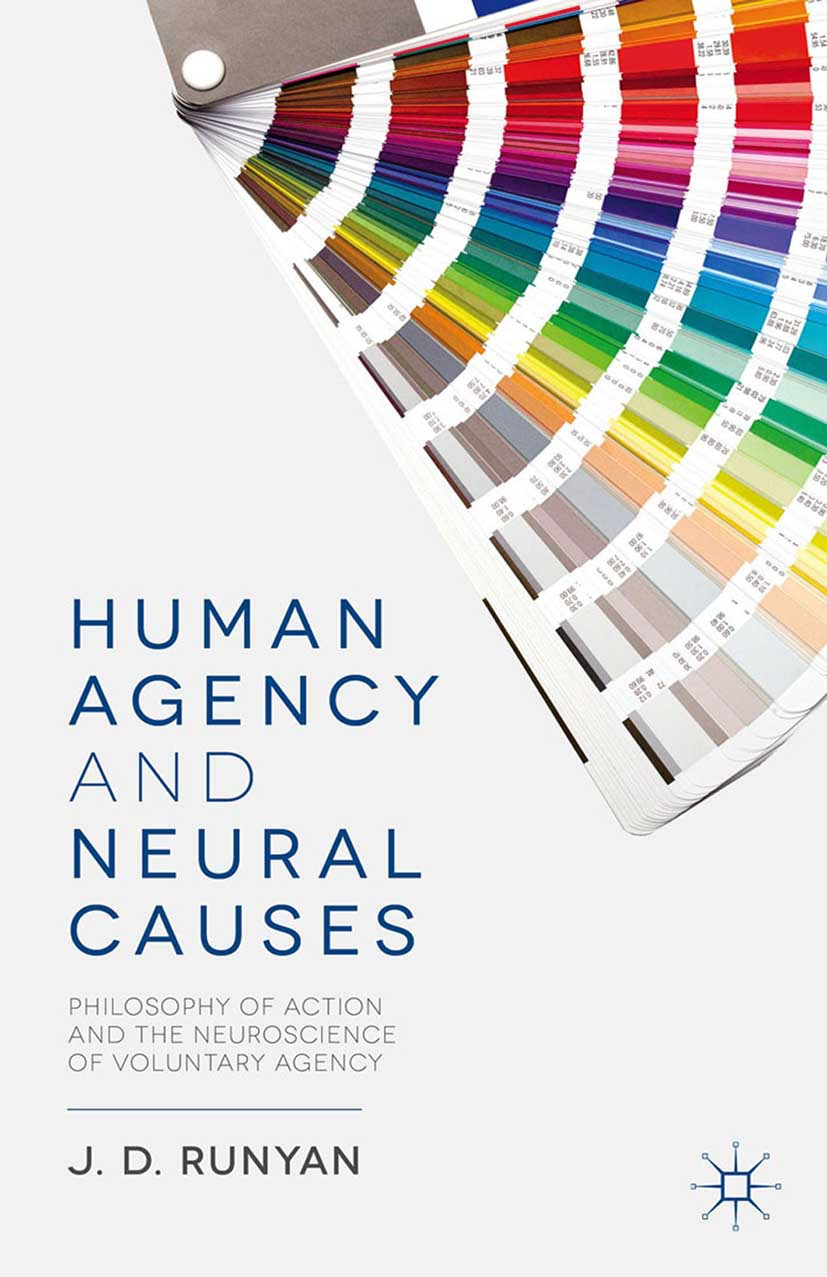Runyan, J. D. - Human Agency and Neural Causes, ebook