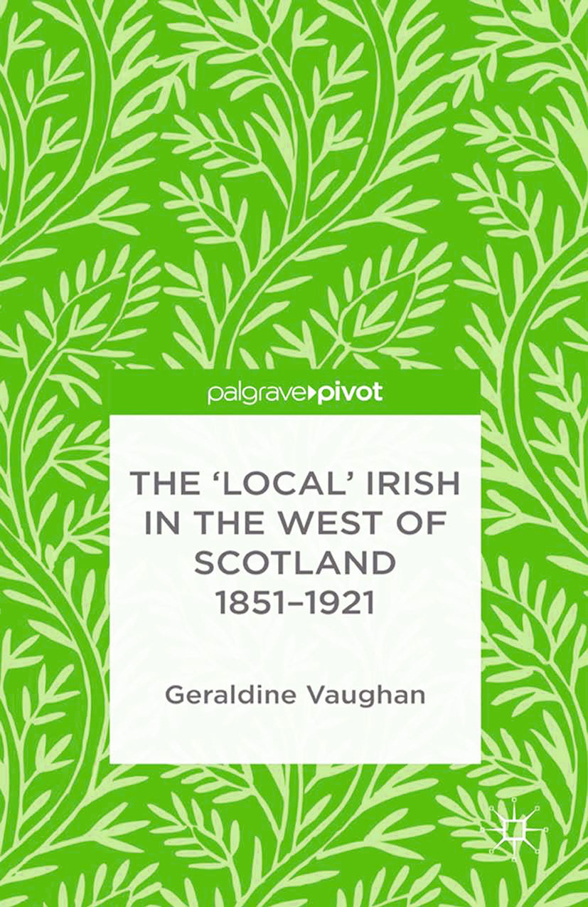 Vaughan, Geraldine - The 'Local' Irish in the West of Scotland, 1851–1921, ebook