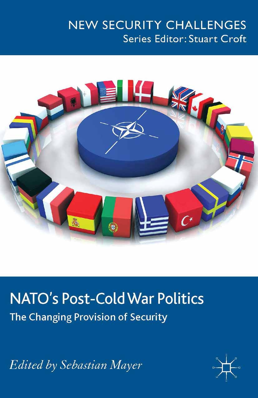 Mayer, Sebastian - NATO's Post-Cold War Politics, ebook