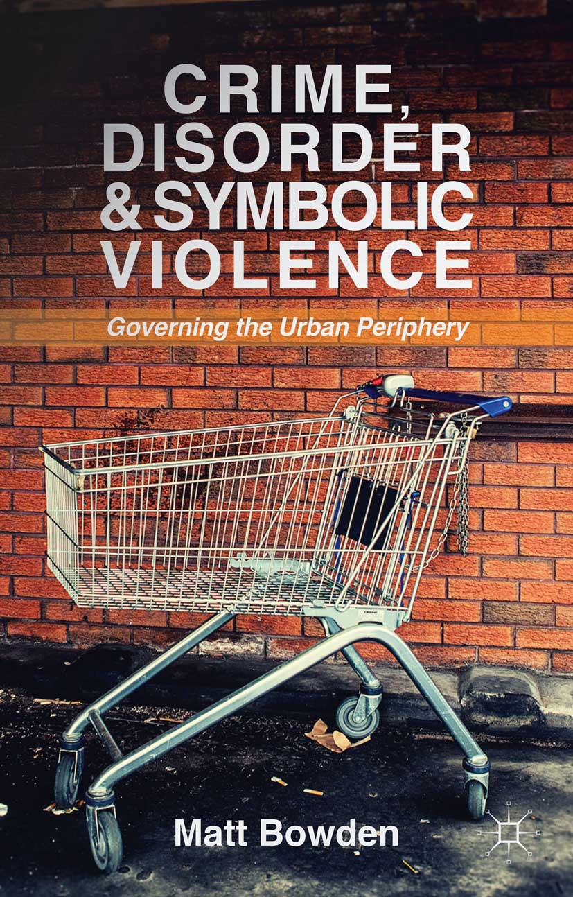 Bowden, Matt - Crime, Disorder and Symbolic Violence, ebook