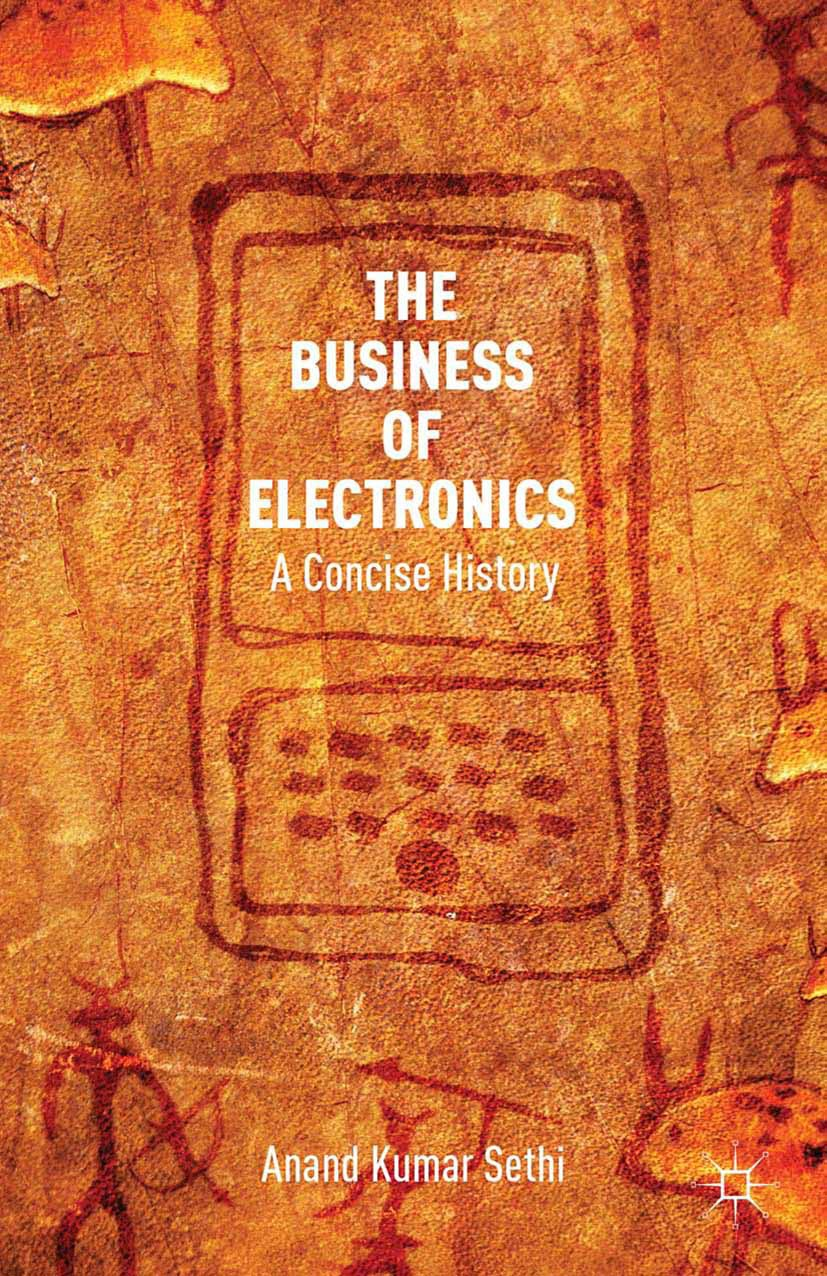 Sethi, Anand Kumar - The Business of Electronics, ebook