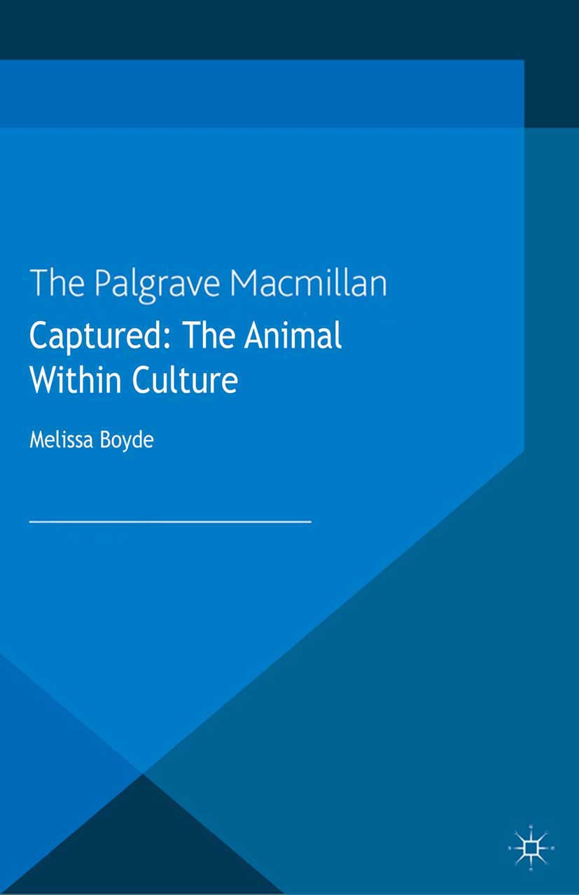 Boyde, Melissa - Captured: The Animal Within Culture, ebook