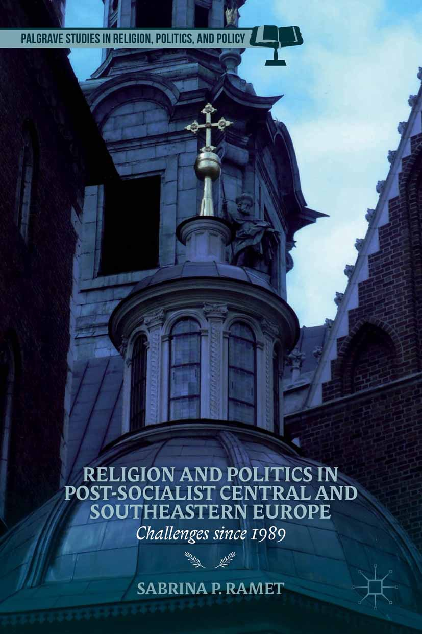 Ramet, Sabrina P. - Religion and Politics in Post-Socialist Central and Southeastern Europe, ebook