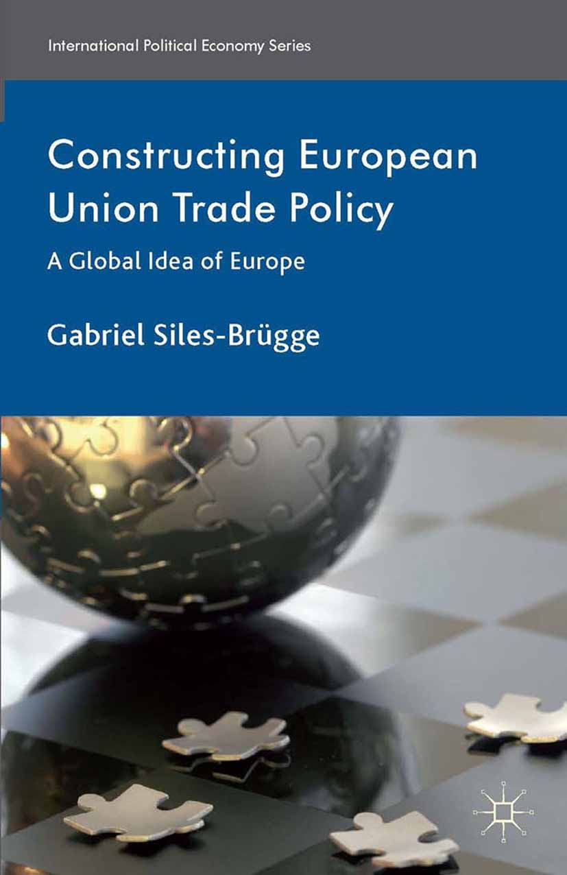 Siles-Brügge, Gabriel - Constructing European Union Trade Policy, ebook