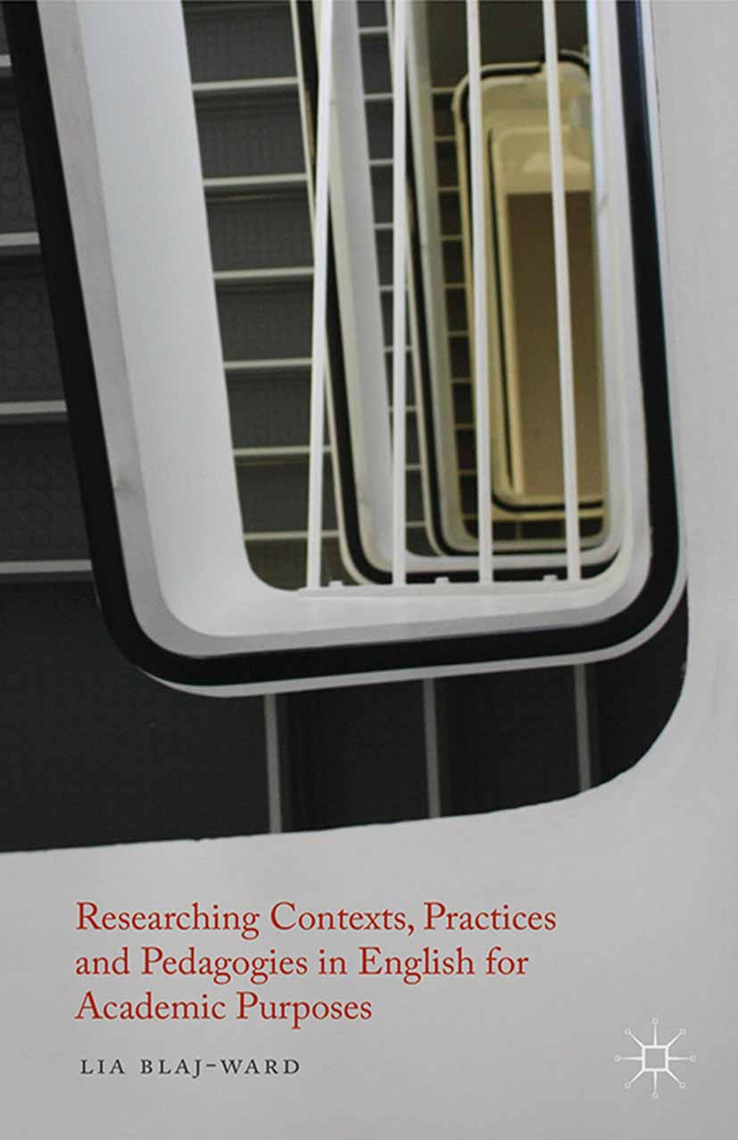 Blaj-Ward, Lia - Researching Contexts, Practices and Pedagogies in English for Academic Purposes, ebook