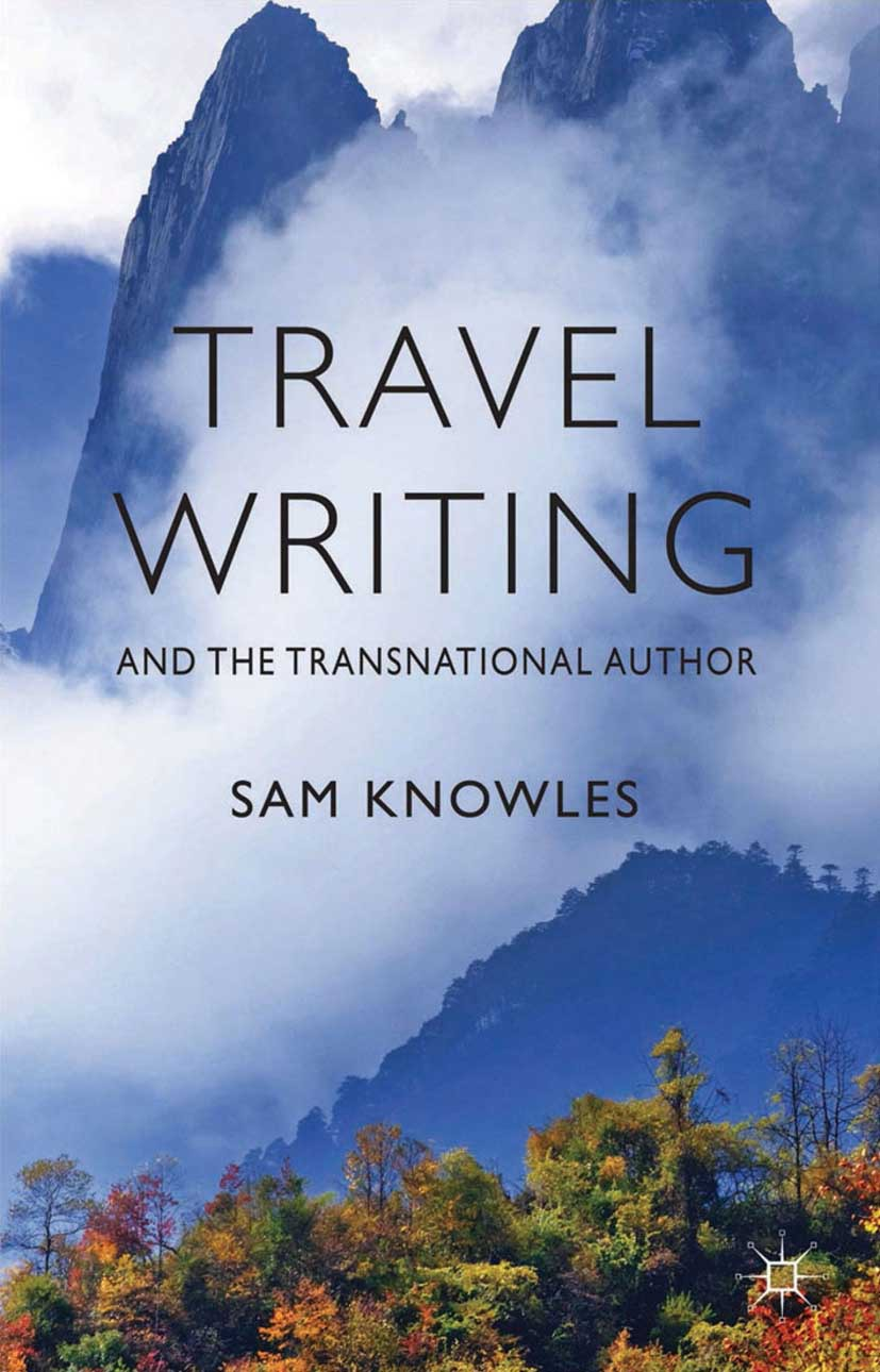 Knowles, Sam - Travel Writing and the Transnational Author, ebook