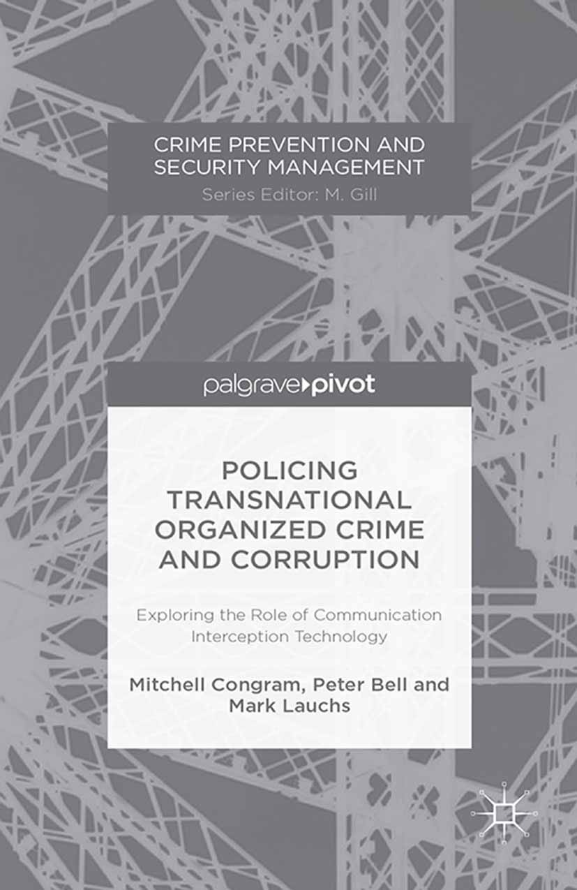 Bell, Peter - Policing Transnational Organized Crime and Corruption: Exploring the Role of Communication Interception Technology, ebook