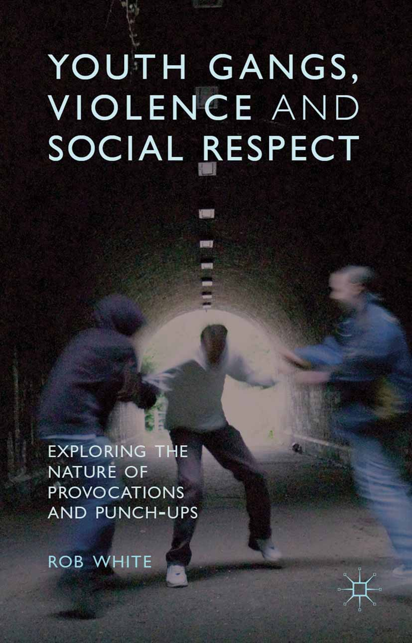 White, Rob - Youth Gangs, Violence and Social Respect, ebook