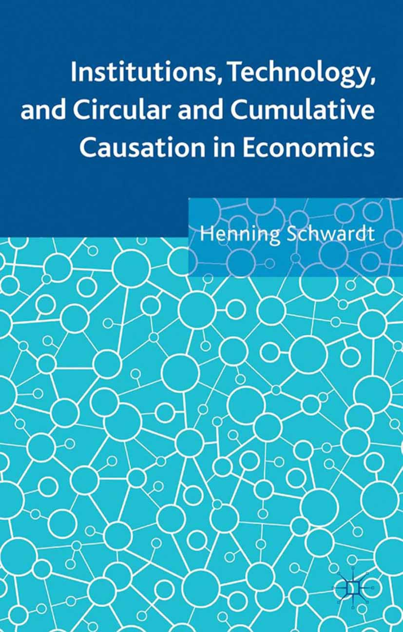 Schwardt, Henning - Institutions, Technology, and Circular and Cumulative Causation in Economics, ebook
